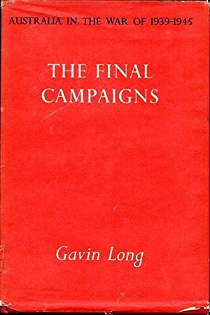 The Final Campaigns. Australia in the War of 1939-1945