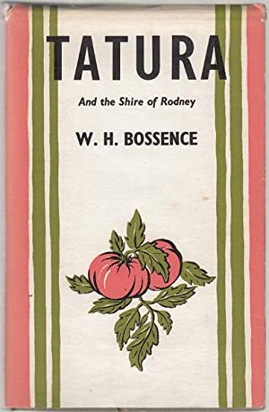 Tatura. And the Shire of Rodney.: BOSSENCE, W. H.