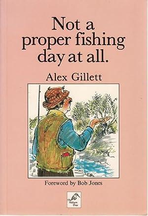 Not a proper fishing day at all.: GILLETT, ALEX.