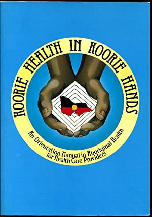 Koorie Health in Koorie Hands An orientation: ANDERSON, IAN.
