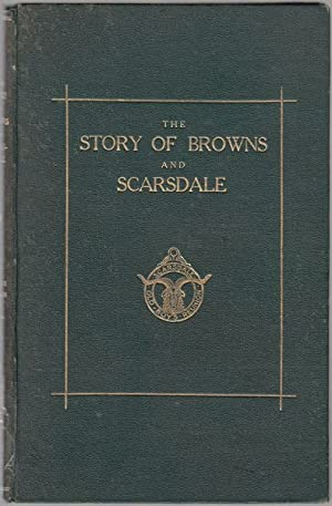 The Story Of Browns and Scarsdale Edited: M'GRATH, PATRICK; and