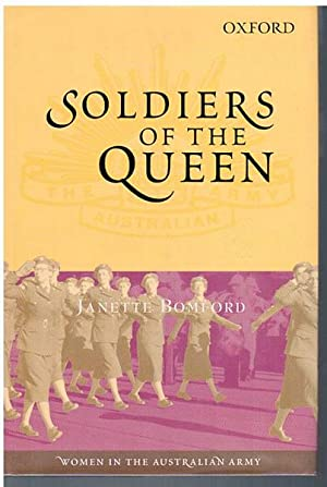 Soldiers Of The Queen. Women In The: BOMFORD, JANETTE.
