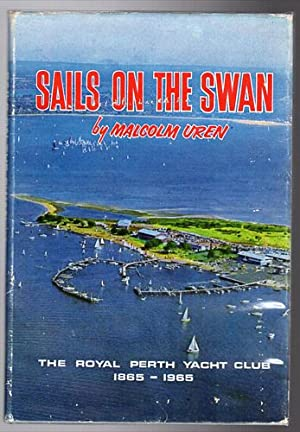 Sails on the Swan. The Royal Perth: UREN, MALCOLM.