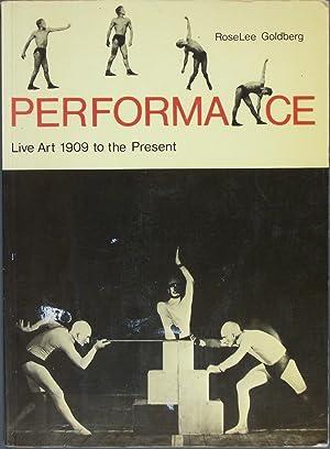 Performance: Live Art, 1909 to the Present: Goldberg, Roselee