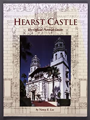Hearst Castle;the Official Picture Guide: Nancy E. Loe