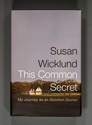 This Common Secret: My Journey as an: Wicklund,susan