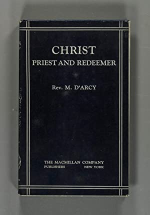 Christ Priest and Redeemer: M. D'Arcy