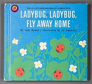 Ladybug, Ladybug, Fly Away Home.: Hawes, Judy