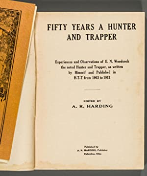 Fifty Years a Hunter and Trapper: E. N. Woodcock