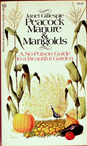 Peacock Manure and Marigolds:a No-Poison Guide to: Janet Gillespie