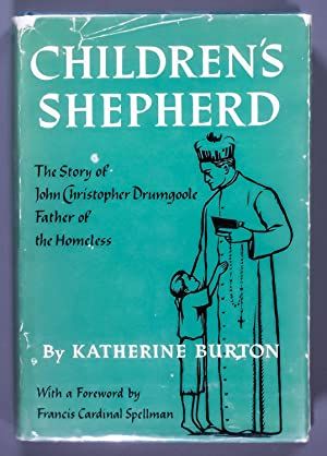Children's Shepherd: The Story of John Christopher Drumboole,father of the Homeless: Katherine...