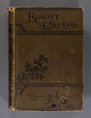 Eight Cousins; or the Aunt- Hill: Louisa May Alcott