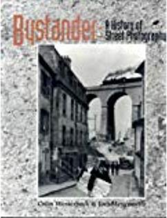 Bystander: A History of Street Photography: Westerbeck, Colin &