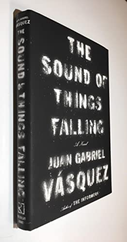 The Sound of Things Falling A Novel