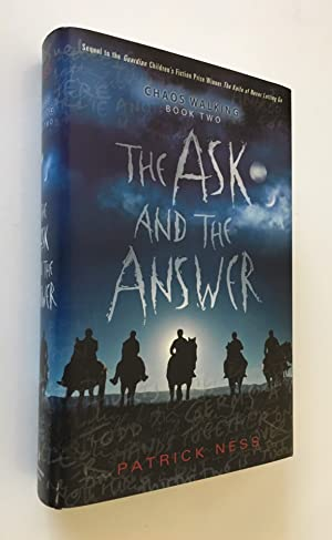 The Ask and the Answer Chaos Walking: Book Two
