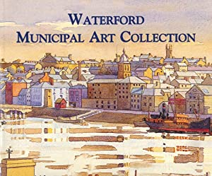 Waterford Municipal Art Collection. A History and Catalogue.