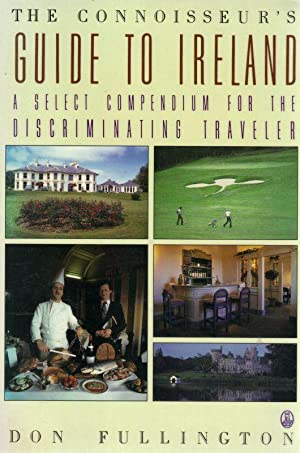 The Connoisseur's Guide to Ireland. A Select Compendium for the Discriminating Traveller.: ...