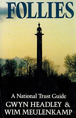Follies. A National Trust Guide.: Headley, Gwyn/ Meulenkamp, Wim.