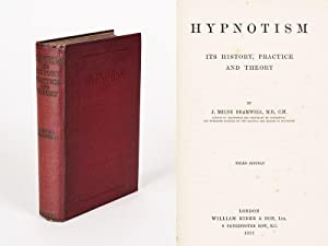 Hypnotism - Its History, Practice and Theory.: Bramwell, J. Milne.