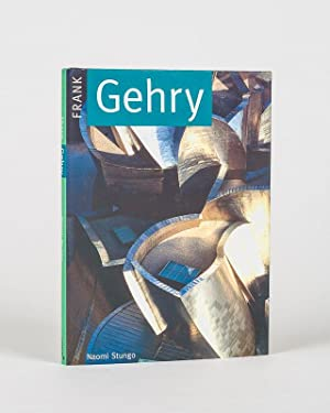 Frank Gehry.: Gehry, Frank] Stungo, Naomi.