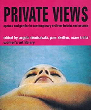 Private Views. Spaces and gender in contemporary art from britain and estonia.