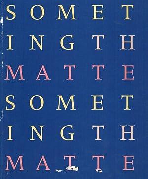 Something the Matter. Helen Chadwick / Cathy de Monchaux / Cornelia Parker. 22nd ...