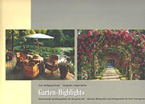 Garten-Highlights: Faszinierende Gestaltungsideen für das ganze Jahr - Akzente, Blickpunkte ...