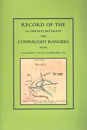 Record of the 5th (Service) Battalion: The Connaught Rangers from 19th August 1914 to 17th January,...