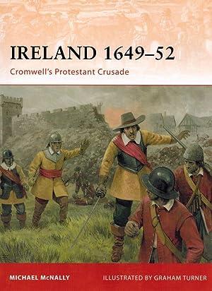 Ireland 1649-52. Cromwell's Protestant Crusade.: McNally, Michael.