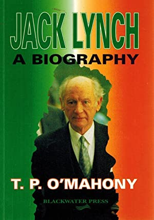Jack Lynch: A Biography.: Lynch, Jack] O'Mahony,