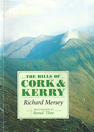 The Hills of Cork & Kerry. Photographs by Bernd Thee.: Mersey, Richard.