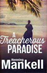 A Treacherous Paradise: Mankell, Henning
