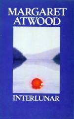 Interlunar: Atwood, Margaret