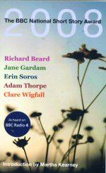 BBC 2008 National Short Story Award: Wigfall, Clare; Gardam,