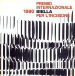 Premio Internazionale Biella per l'Incisione Catalogue: Premio Internazionale Biella