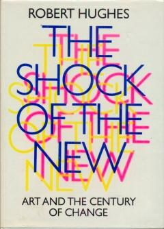 The Shock of the New: Hughes, Robert