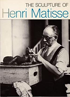 The Sculpture of Henri Matisse: Monod-Fontaine, Isabelle (introduces)