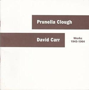 Prunella Clough & David Carr Works 1945-1964: Clough, Prunella &