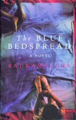 The Blue Bedspread.: Jha, Raj Kamal