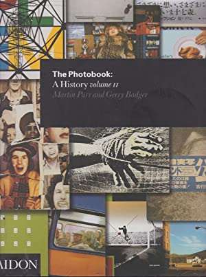 The Photobook : A History Volume 2: Parr, Martin &