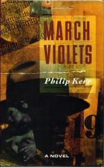 March Violets: Kerr, Philip