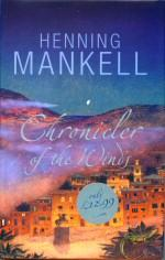 Chronicler of the Winds: Mankell, Henning