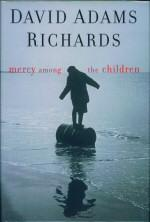 Mercy Among the Children: Adams Richards, David