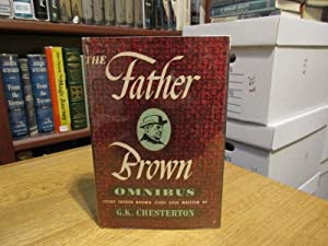 The Father Brown Omnibus: Every Father Brown: Chesterton, G. K.