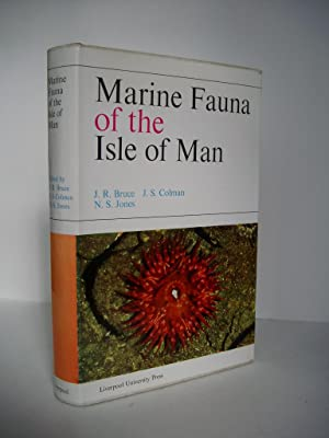 MARINE FAUNA OF THE ISLE OF MAN: Bruce, J. R.;
