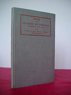 INDEX TO THE STATUTES OF TASMANIA IN: Reid, John Kidston