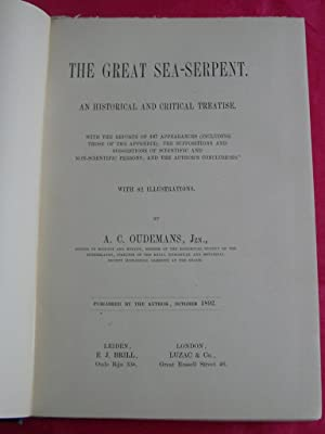 THE GREAT SEA-SERPENT An Historical and Critical Treatise: Oudemans, A. C.