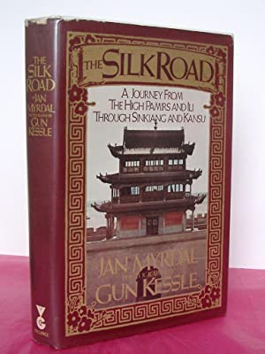 THE SILK ROAD: A JOURNEY FROM THE HIGH PAMIRS AND ILI THROUGH SINKIANG AND KANSU