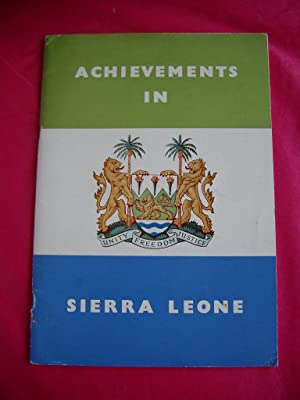 ACHIEVEMENTS IN SIERRA LEONE (Produced for Independence Day 27th April, 1961)