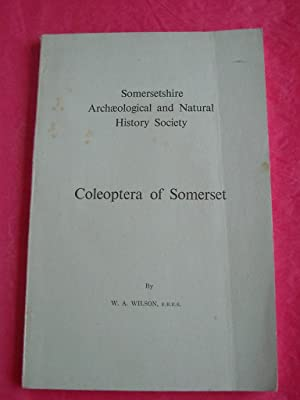 COLEOPTERA OF SOMERSET (Somersetshire Archaeological and Natural: Wilson, W. A.